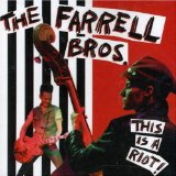 This Is a Riot! Lyrics The Farrell Bros.