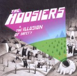 The Illusion Of Safety Lyrics The Hoosiers