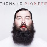 Pioneer Lyrics The Maine