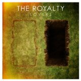 Lovers Lyrics The Royalty