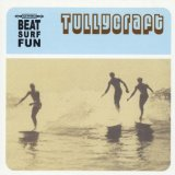 Beat Surf Fun Lyrics Tullycraft