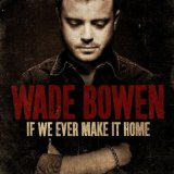 Miscellaneous Lyrics Wade Bowen