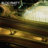 Weekend in the City Lyrics Bloc Party