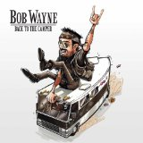 Back To The Camper Lyrics Bob Wayne