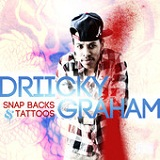 Snapbacks & Tattoos (Single) Lyrics Driicky Graham