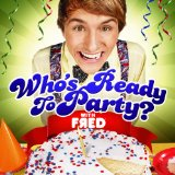 Who's Ready To Party? Lyrics Fred Figglehorn