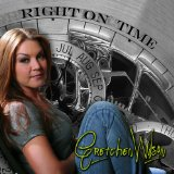 Right On Time Lyrics Gretchen Wilson