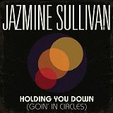 Holding You Down (Goin' In Circles) [Single] Lyrics Jazmine Sullivan