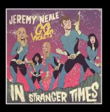 In Stranger Times Lyrics Jeremy Neale