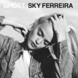 Ghost (EP) Lyrics Sky Ferreira