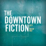 Best I Never Had (EP) Lyrics The Downtown Fiction