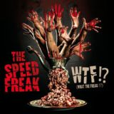 WTF?! (What The Freak!) Lyrics The Speed Freak