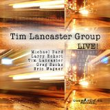Tim Lancaster Group Live! Lyrics Tim Lancaster