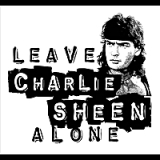 Leave Charlie Sheen Alone Lyrics Victor Camozzi