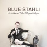 B-Sides and Other Things I Forgot Lyrics Blue Stahli
