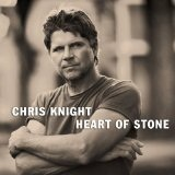 Heart Of Stone Lyrics Chris Knight