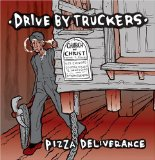Pizza Deliverance Lyrics Drive-By Truckers