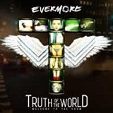 Truth Of The World: Welcome To The Show Lyrics Evermore