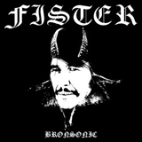 Bronsonic Lyrics Fister