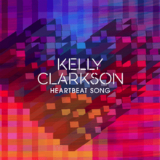 Heartbeat Song (Single) Lyrics Kelly Clarkson