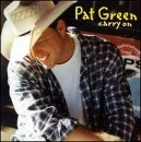 Carry On Lyrics Pat Green