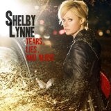 Tears Lies And Alibis Lyrics Shelby Lynne