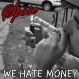 We Hate Money (Single) Lyrics Spose