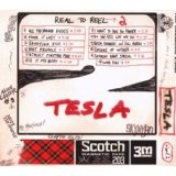 Real To Reel 2 Lyrics Tesla