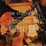 Eight Days At Roundhead Lyrics The Exponents