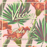Fade Out (Single) Lyrics Viceroy