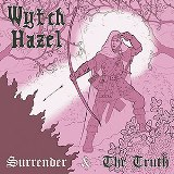 Surrender & The Truth Lyrics Wytch Hazel