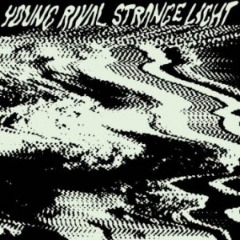 Strange Light EP Lyrics Young Rival