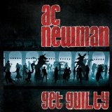 Get Guilty Lyrics A.C. Newman