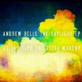 The Daylight (EP) Lyrics Andrew Belle
