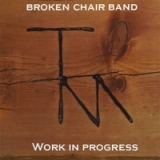 Work in Progress Lyrics Broken Chair Band