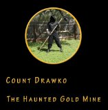The Haunted Gold Mine Lyrics Count Drawko