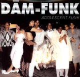 Adolescent Funk Lyrics Dam-Funk