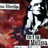 Yes I Am Lyrics Etheridge Melissa
