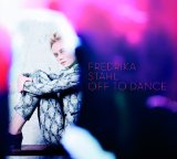 Off To Dance Lyrics Fredrika Stahl