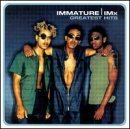 Immature/Imx Greatest Hits Lyrics Immature/IMX