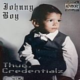Thug Credentialz Lyrics Johnny Boy