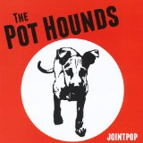 The Pot Hounds Lyrics Jointpop