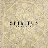 Spiritus (EP) Lyrics Lisa Mitchell