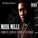 First Come First Serve Lyrics Meek Mill