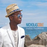 Endless Possibilities Lyrics Nicholas Cole