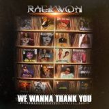 We Wanna Thank You Lyrics Raekwon