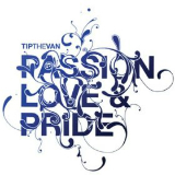 Passion, Love And Pride (EP) Lyrics Tip the Van