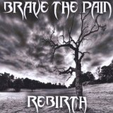 Rebirth Lyrics Brave the Pain