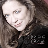 Stronger Lyrics Carlene Carter