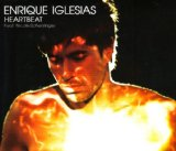 Heartbeat (Single) Lyrics ENRIQUE IGLESIAS